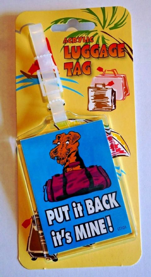 ACRYLIC AIREDALE TERRIER LUGGAGE TAG QUALITY LUGGAGE LABEL WITH FUNNY TEXT